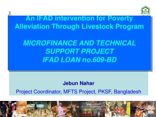 Jebun Nahar Project Coordinator, MFTS Project, PKSF, Bangladesh