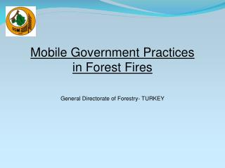 Importance of Internet -  Implementation of Turkey and General Directorate of Forestry about mobile government in the fo