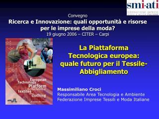 La Piattaforma Tecnologica europea: quale futuro per il Tessile-Abbigliamento
