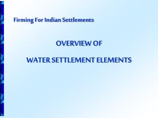 Firming For Indian Settlements