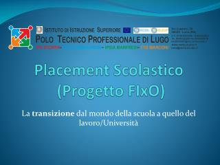 Placement Scolastico (Progetto  FIxO )