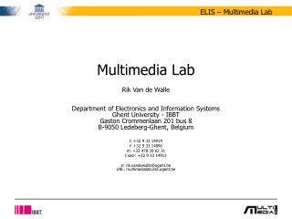 Multimedia Lab Rik Van de Walle Department of Electronics and Information Systems