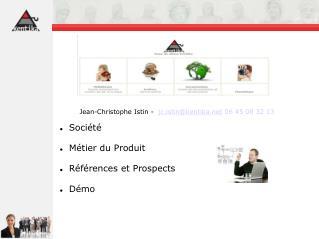 Société Métier du Produit Références et Prospects Démo