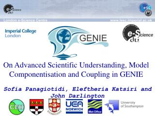 On Advanced Scientific Understanding, Model Componentisation and Coupling in GENIE