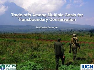 Trade-offs Among Multiple Goals for Transboundary Conservation by Charles Besançon