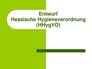 Entwurf Hessische Hygieneverordnung (HHygVO)