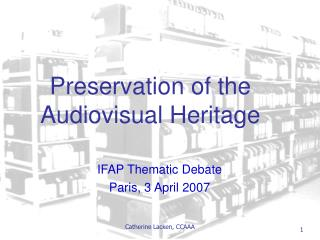 Preservation of the Audiovisual Heritage