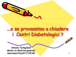 ...e se provassimo a chiudere i  Centri Diabetologici ?