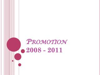 Promotion 2008 - 2011