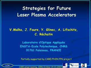Strategies for Future Laser Plasma Accelerators
