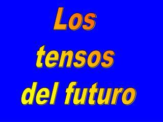 Los  tensos  del futuro