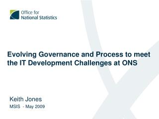 Evolving Governance and Process to meet the IT Development Challenges at ONS