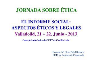 JORNADA SOBRE ÉTICA EL INFORME SOCIAL:  ASPECTOS ÉTICOS Y LEGALES