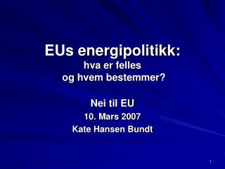 EUs energipolitikk: hva er felles  og hvem bestemmer?