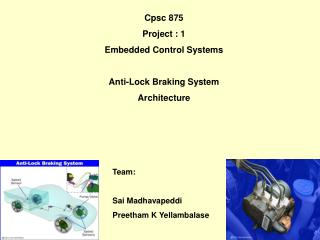 Cpsc 875 Project : 1 Embedded Control Systems Anti-Lock Braking System  Architecture