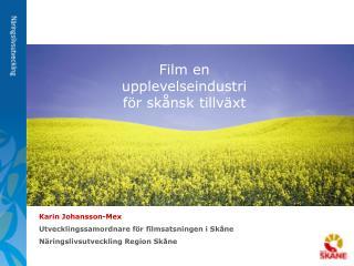 Film en  upplevelseindustri för skånsk tillväxt