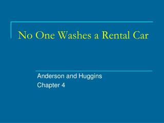 No One Washes a Rental Car