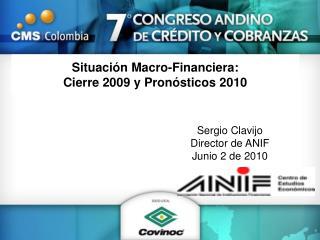 Situación Macro-Financiera: Cierre 2009 y Pronósticos 2010
