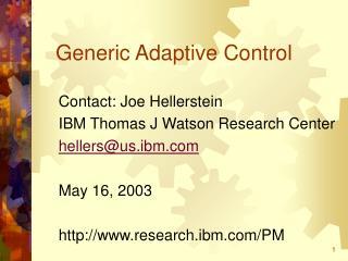Generic Adaptive Control