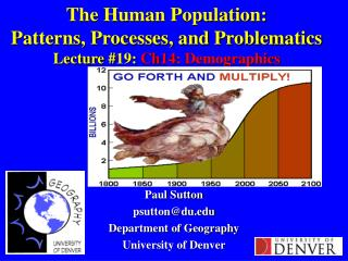 The Human Population: Patterns, Processes, and Problematics Lecture #19:  Ch14: Demographics
