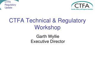CTFA Technical & Regulatory Workshop