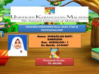 HHHC9401 KEMAHIRAN NILAI, SIKAP, ETIKA & PROFESIONALISME