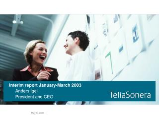Interim report January-March 2003 	Anders Igel 	President and CEO