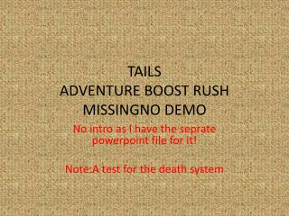 TAILS  ADVENTURE BOOST RUSH MISSINGNO DEMO