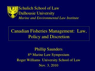 Canadian Fisheries Management:  Law, Policy and Discretion