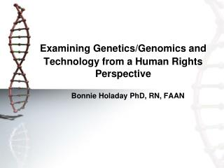 Examining Genetics/Genomics and Technology from a Human Rights Perspective