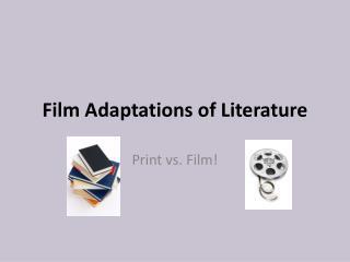 Film Adaptations of Literature