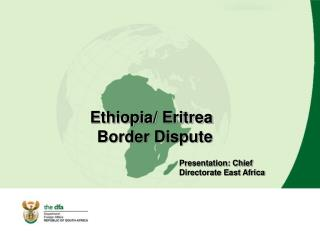 Ethiopia/ Eritrea Border Dispute