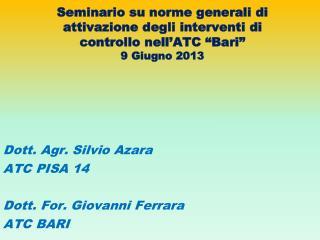 Dott. Agr. Silvio Azara ATC PISA 14 Dott. For. Giovanni Ferrara ATC BARI