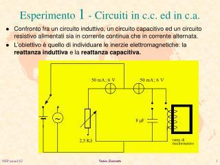 Esperimento  1  - Circuiti in c.c. ed in c.a.