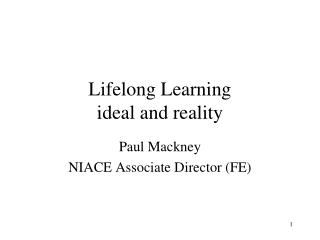 Lifelong Learning ideal and reality