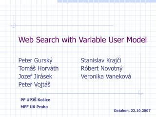 Web Search with Variable User Model