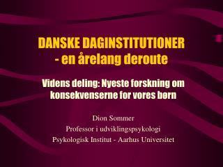 DANSKE DAGINSTITUTIONER  - en årelang deroute