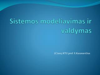 Sistemos modeliavimas ir valdymas