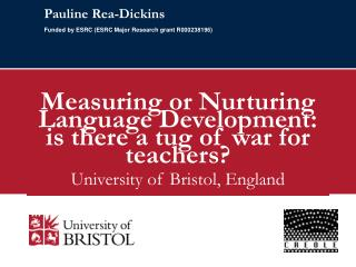 Pauline Rea-Dickins Funded by ESRC (ESRC Major Research grant R000238196)