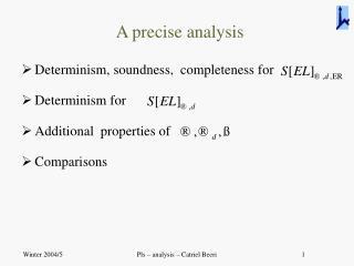A precise analysis