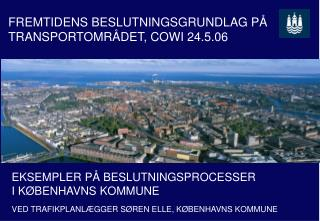 EKSEMPLER PÅ BESLUTNINGSPROCESSER  I KØBENHAVNS KOMMUNE