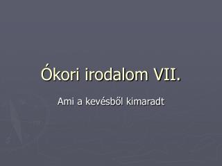 Ókori irodalom VII.