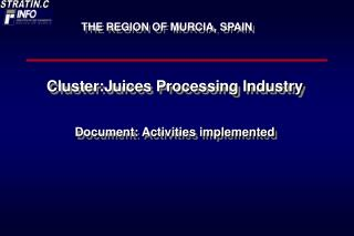 Cluster:Juices Processing Industry Document: Activities implemented