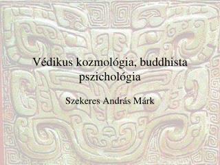 Védikus kozmológia, buddhista pszichológia