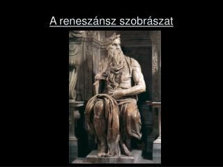 A renesz�nsz szobr�szat