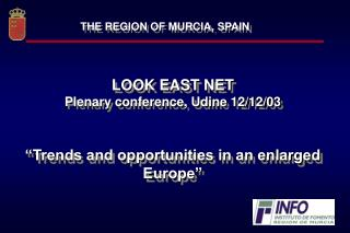 "LOOK EAST NET Plenary conference, Udine 12/12/03 ""Trends and opportunities in an enlarged Europe"""