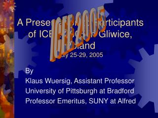 By Klaus Wuersig, Assistant Professor University of Pittsburgh at Bradford