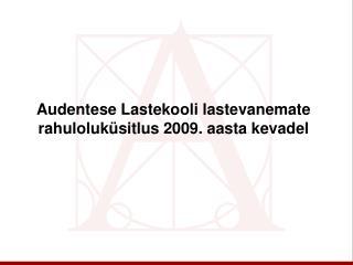 Audentese Lastekooli lastevanemate rahuloluküsitlus 2009. aasta kevadel