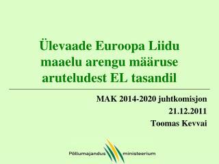 Ülevaade Euroopa Liidu maaelu arengu määruse aruteludest EL tasandil