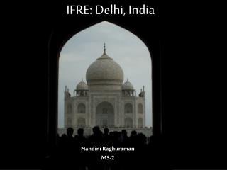 IFRE: Delhi, India